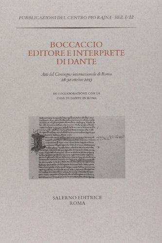 Giovanni Boccaccio editore e interprete di Dante.: Atti del Convegno internazionale: