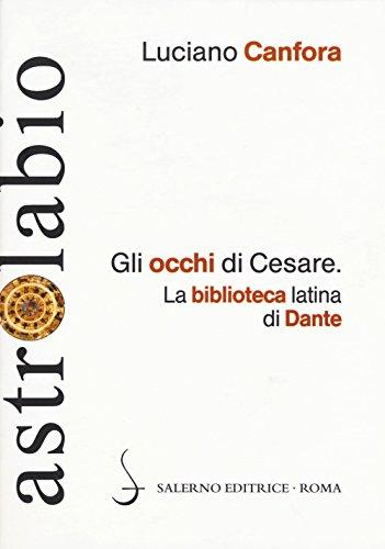 9788884029560: Gli occhi di Cesare. La biblioteca latina di Dante