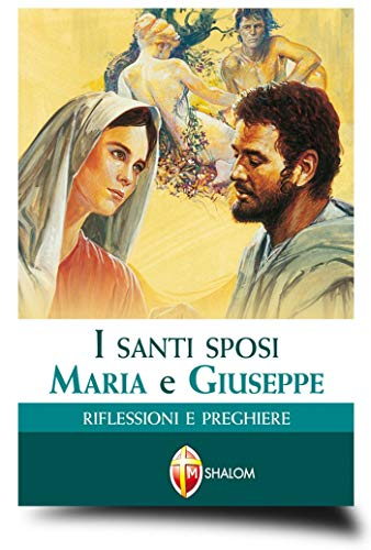 I santi sposi Maria e Giuseppe. Riflessioni: Bruno Podestà; Tarcisio