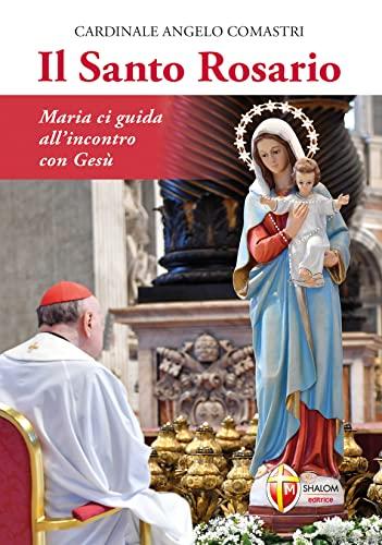 9788884043092: Il Santo Rosario. Maria ci guida all'incontro con Gesù