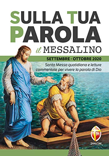 9788884046680: Sulla tua parola. Messalino. Letture della messa commentate per vivere la parola di Dio. Settembre-Ottobre 2020