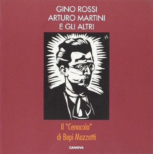 Gino Rossi, Arturo Martini e gli altri.