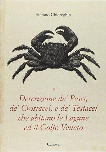 Descrizione de' Pesci,de'Crostacei e de'Testacei Che Abitano Le Lagune e Il Goldo ...