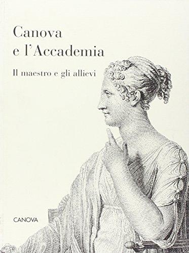 Canova e l'Accademia. Il maestro e gli allievi.: --