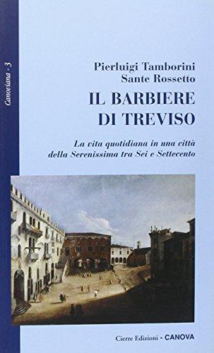 Il barbiere di Treviso. La vita quotidiana: Pierluigi Tamborini; Sante