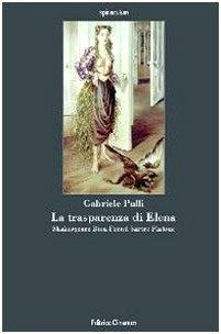 9788884100931: La trasparenza di Elena. Shakespeare, Bion, Freud, Sartre, Platone (Spiraculum)