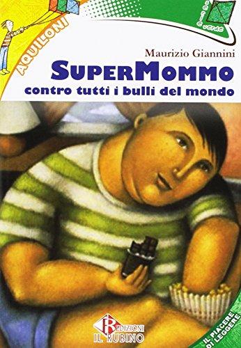 9788884113504: Supermommo contro tutti i bulli del mondo. Con e-book. Con espansione online
