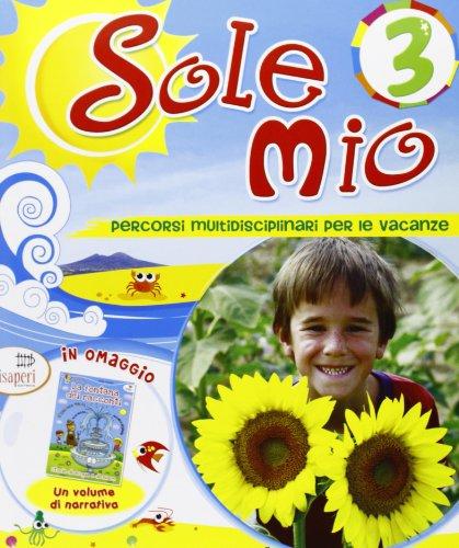 9788884144249: Sole mio. Per la 3ª classe elementare