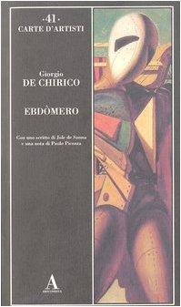 Giorgio De Chirico. Ebdòmero (9788884160638) by De Chirico Giorgio