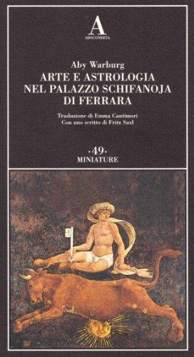 9788884161420: Arte e astrologia nel palazzo Schifanoja di Ferrara