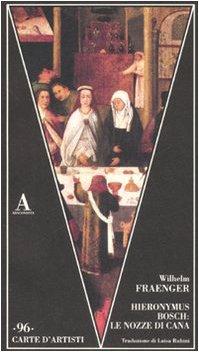 9788884161727: Hieronymus Bosch: le nozze di Cana
