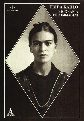 Frida Kahlo Biografia per immagini - AA.VV.