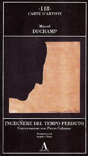 Ingegnere del tempo perduto. Conversazione con Pierre Cabanne (9788884162212) by Marcel Duchamp