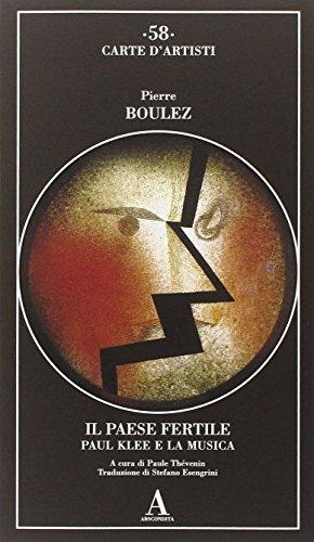 9788884163455: Il paese fertile. Paul Klee e la musica
