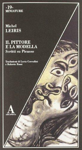 Il pittore e la modella. Scritti su Picasso (8884163927) by Michel Leiris
