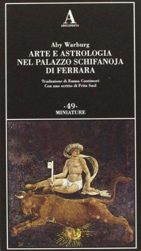 9788884164292: Arte e astrologia nel palazzo Schifanoja di Ferrara