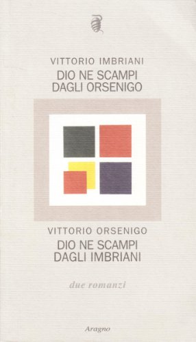 Dio ne scampi dagli Orsenigo. Dio ne scampi dagli Imbriani.: Imbriani,Vittorio. Orsenigo,Vittorio.