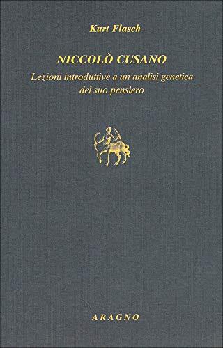9788884194930: Niccolò Cusano. Lezioni introduttive a un'analisi genetica del suo pensiero