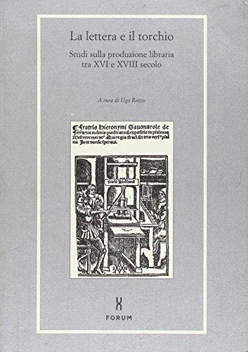 9788884200204: La lettera e il torchio: Studi sulla produzione libraria tra XVI e XVIII secolo (Libri e biblioteche) (Italian Edition)
