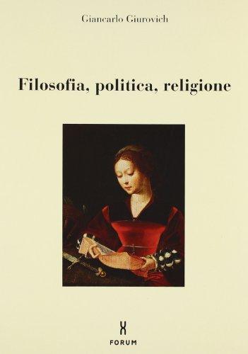 Filosofia, politica, religione.: Giurovich,Giancarlo.