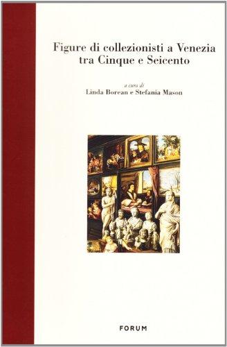 Figure Di Collezionisti a Venezia Tra Cinque: Linda Borean e