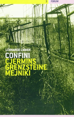 Confini-Cyermins-Grenzsteine-Meyniki. Poesie 1970-1980 e testi in prosa: Leonardo Zanier