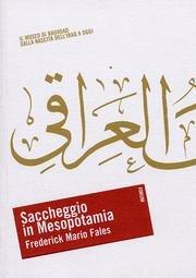 Saccheggio in Mesopotamia Il Museo di Baghdad dalla nascita dell'Iraq a oggi