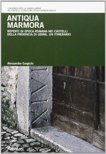 Antiqua Marmora. Reperti di epoca romana nei: Alessandra Gargiulo