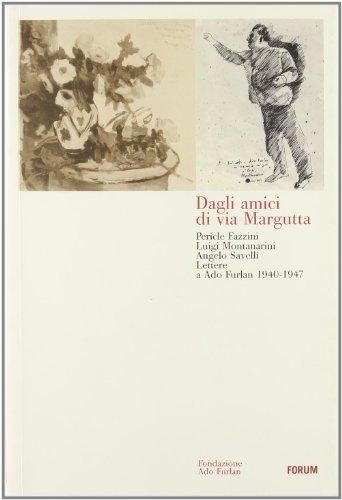 Dagli Amici di Via Margutta. Lettere ad: Savelli, Angelo;Fazzini, Pericle;Montanarini,