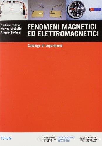 9788884203625: Fenomeni magnetici ed elettromagnetici. Catalogo di esperimenti