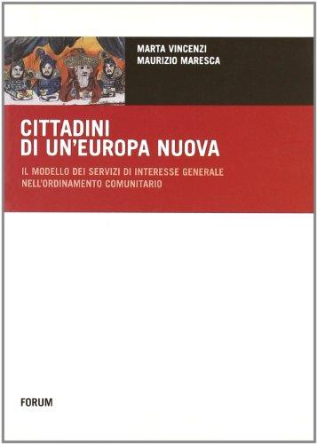 9788884204097: Cittadini di un'Europa nuova. Il modello dei servizi di interesse generale nell'ordinamento comunitario