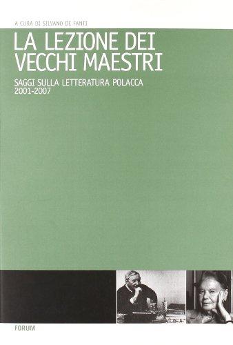 9788884204295: La lezione dei vecchi maestri. Saggi sulla letteratura polacca 2001-2007