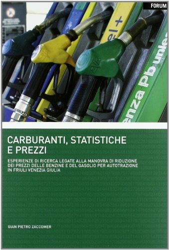 9788884206794: Carburanti, statistiche e prezzi. Esperienze di ricerca legate alla manovra di riduzione dei prezzi delle benzine e del gasolio per autotrazione...