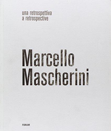 Marcello Mascherini. Una retrospettiva.: Catalogo della Mostra: