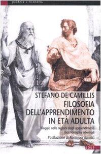9788884211903: Filosofia dell'apprendimento in età adulta. Viaggio nelle regioni degli apprendimenti non formali e informali