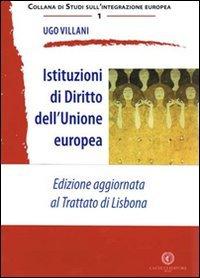 9788884229588: Istituzioni di diritto dell'Unione Europea. Edizione aggiornata al Trattato di Lisbona