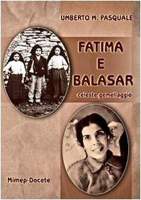 Fatima e Balasar. Celeste gemellaggio. Con DVD: Umberto M. Pasquale