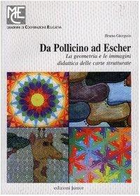 9788884342102: Da Pollicino ad Escher. La geometria e le immagini. Didattica delle carte strutturate