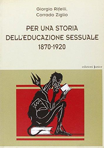 9788884343031: Per una storia dell'educazione sessuale 1870-1920