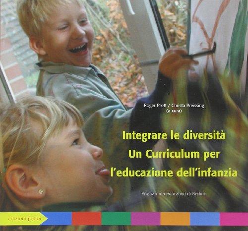 9788884343390: Integrare le diversità. Un curriculum per l'educazione dell'infanzia