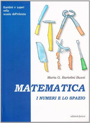 9788884343710: Matematica. I numeri e lo spazio