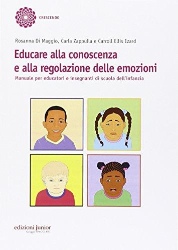 9788884345998: Educare alla conoscenza e alla regolazione delle emozioni. Manuale per educatori e insegnanti di scuola dell'infanzia
