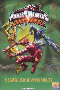 9788884371362: Dino Thunder. Power Rangers. Il grande libro dei Power Rangers