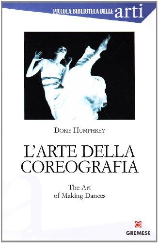 9788884401168: L'arte della coreografia (Piccola biblioteca delle arti)