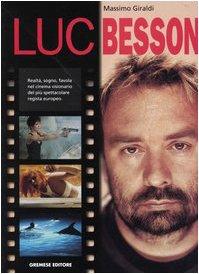 Luc Besson.: Giraldi,Massimo.