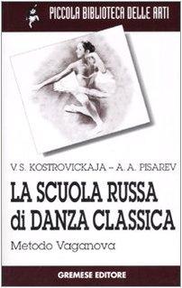 9788884403476: La scuola russa di danza classica. Metodo Vaganova