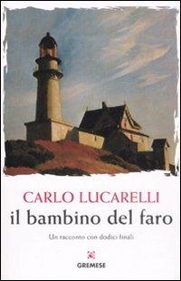 Il bambino del faro - Lucarelli, Carlo