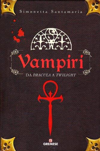 9788884406002: Vampiri. Da «Dracula» a «Twilight»