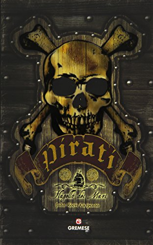 9788884406033: Pirati. Flagello dei mari
