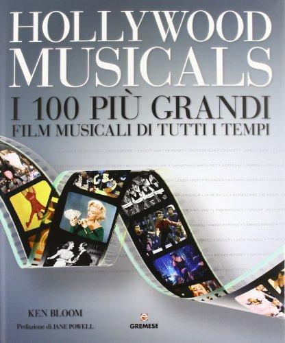 9788884407382: Hollywood musicals. I 100 più grandi film musicali di tutti i tempi